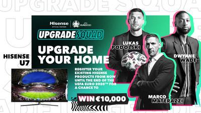 Dwyane Wade inicia oficialmente la campaña #UpgradeYourHome de Hisense convocando a leyendas del fútbol europeo, como Marco Materazzi y Lukas Podolski, para que lleven la temporada de actualización a Europa. (PRNewsfoto/Hisense)